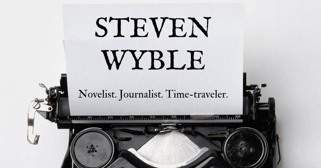 Steven Wyble: Novelist. Journalist. Time-traveler. (Site logo)